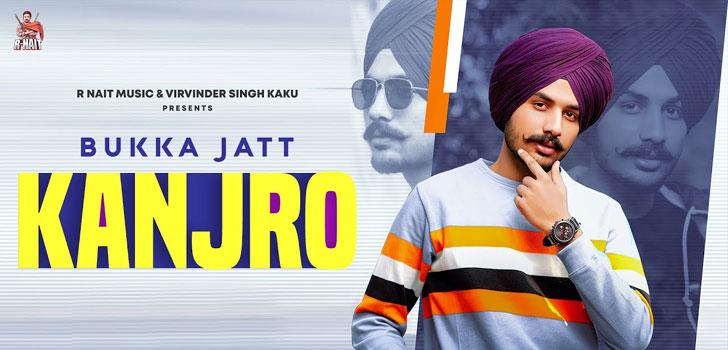 Kanjro Lyrics in English :- Bukka Jatt
