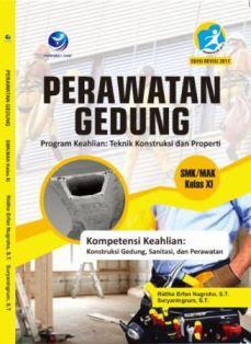 Perawatan Gedung Program Keahlian: Teknik Konstruksi dan Properti SMK/MAK Kelas XI