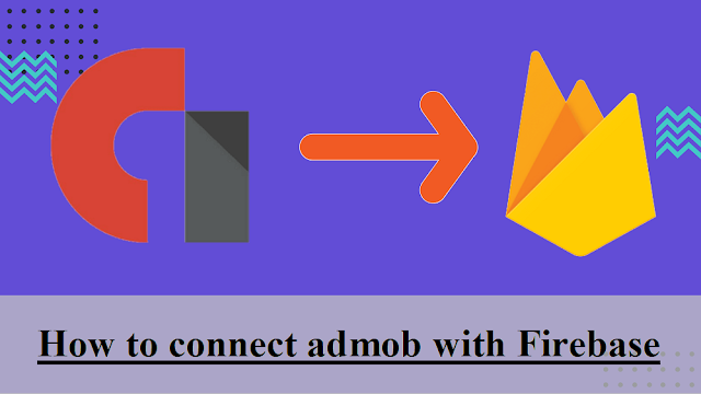 How to connect admob to firebase?