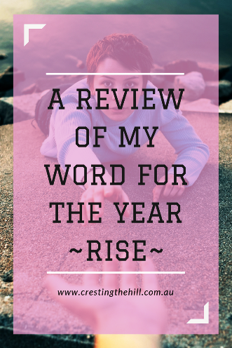 "Halfway through the year and time to re-define my word for the year ""Rise"""