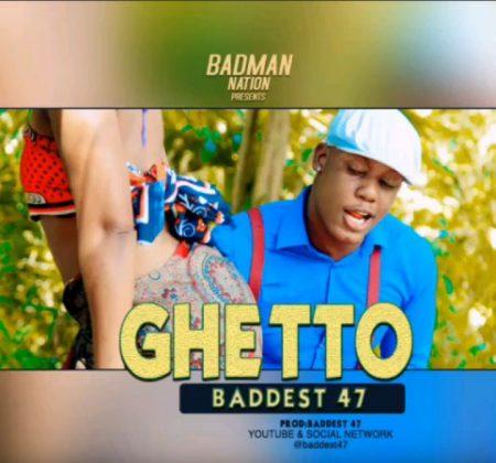 Download Audio | Baddest 47 - Ghetto