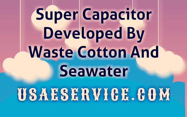 Super Capacitor Cotton And Seawater