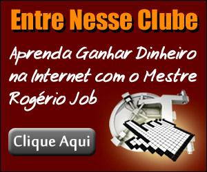 Clube Ganhar Dinheiro - Rogerio Job