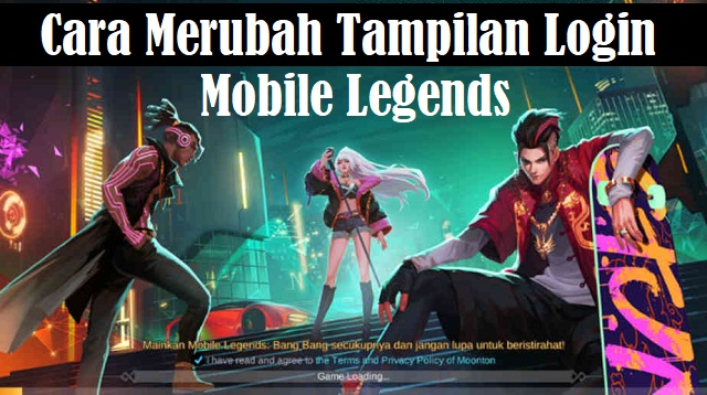 Cara Merubah Tampilan Login Mobile Legends