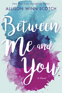 Book Review and GIVEAWAY: Between Me and You, by Allison Winn Scotch