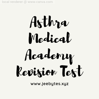 Asthra Educational Academy NEET Coaching Institute NEET Revision Test