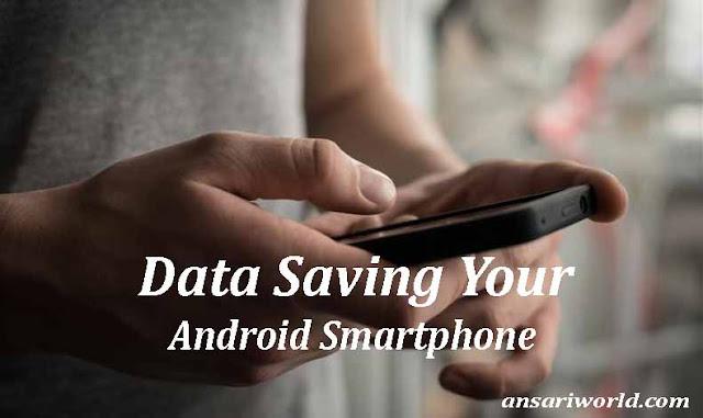 Android Smartphone me 50% Data Saving Karne ke 4 Asaan Tareeke !