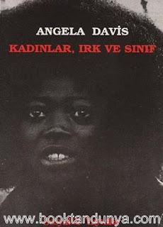 Angela Davis - Kadınlar, Irk ve Sınıf