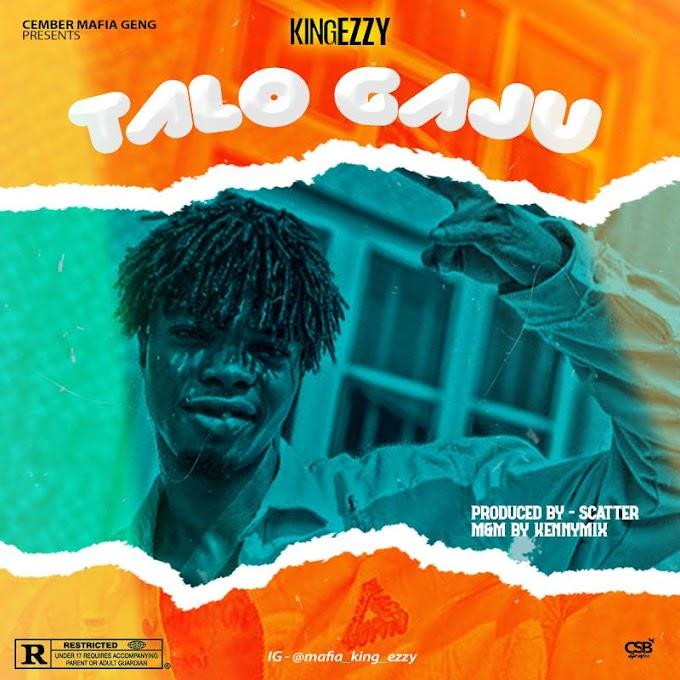 [Music] KingEzzy - Talo Gaju Laba