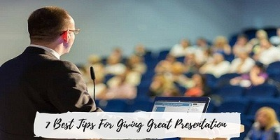 7 Best Tips For Giving Great Presentation