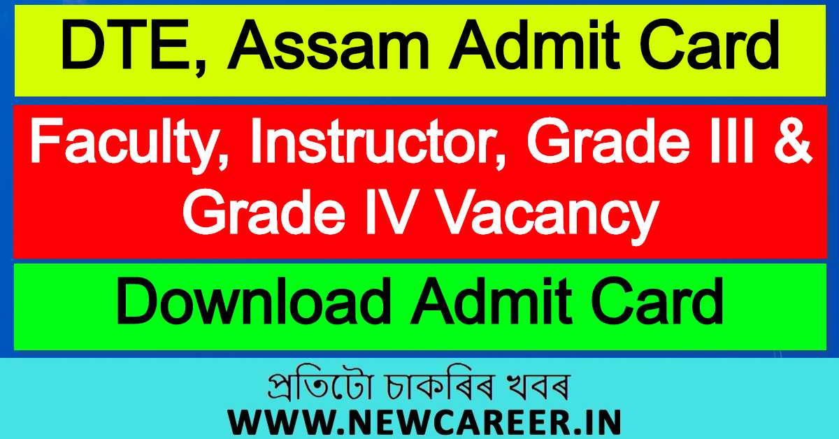 DTE Assam Admit Card 2021 : Call Letter For 223 Faculty, Instructor & Grade IV Vacancy