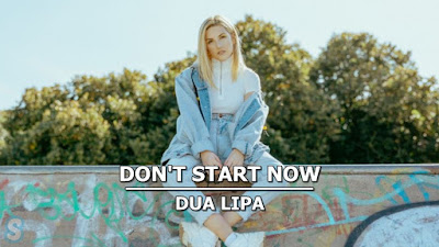 Lirik Lagu Don't Start Now - Dua Lipa + MP3