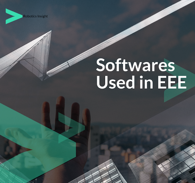 SOFTWARES USED IN ELECTRICAL AND ELECTRONICS ENGINEERING
