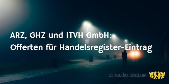 Titel: ARZ, GHZ und ITVH GmbH: Offerten für Handelsregister-Eintrag