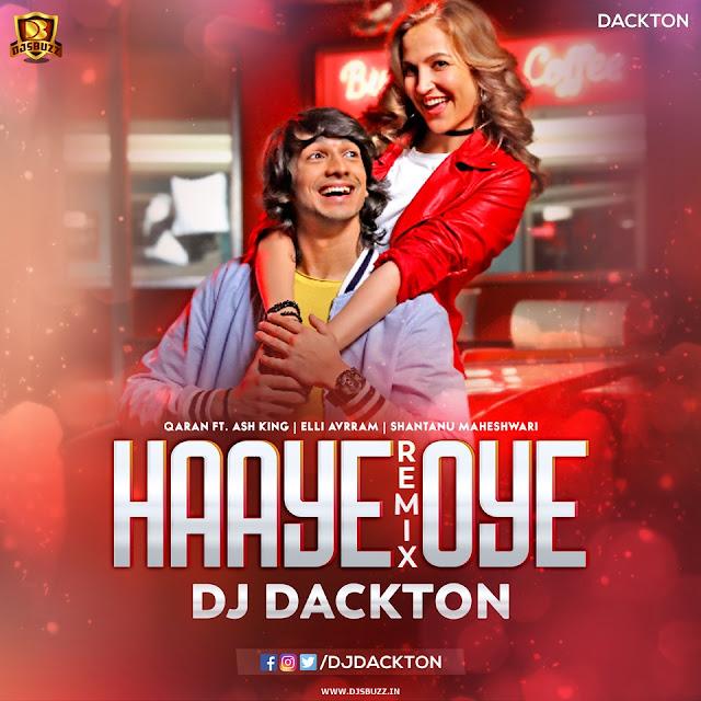 Haaye Oye Remix (Qaran Ft. Ash King) – DJ Dackton