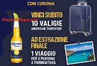 Logo Corona ti premia e vinci valige American Tourister e 1 viaggio a Formentera! Anticipazione