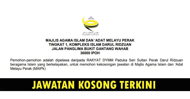 Kekosongan Terkini di Majlis Agama Islam dan 'Adat Melayu Perak (MAIPk)