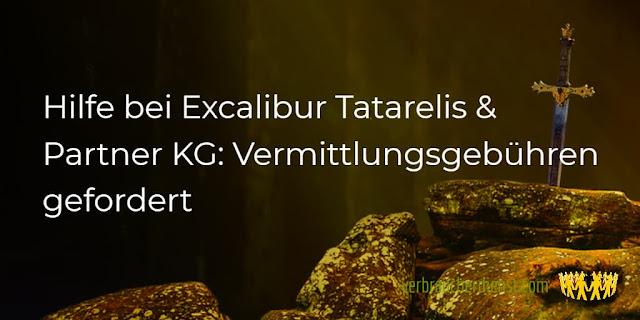 Titel: Hilfe bei Excalibur Tatarelis & Partner KG: Vermittlungsgebühren gefordert