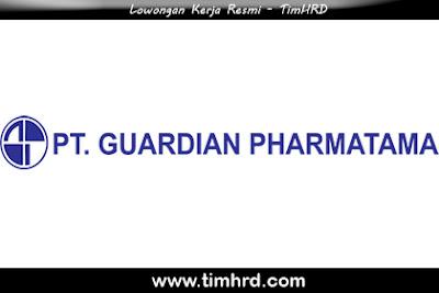 Lowongan Kerja Resmi PT. Guardian Pharmatama