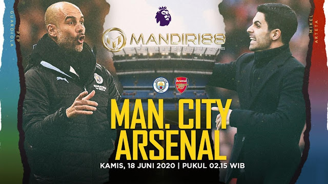 Prediksi Manchester City Vs Arsenal, Kamis 18 Juni 2020 Pukul 02.15 WIB @ Mola TV