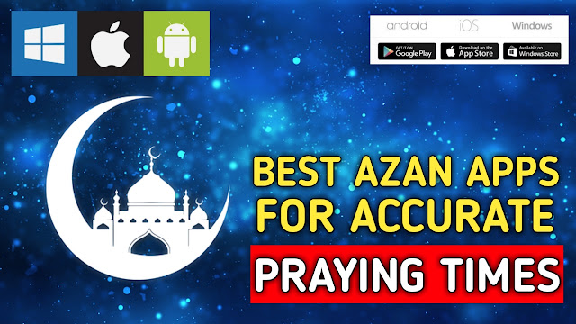 Best Azan Apps For Accurate Praying Times