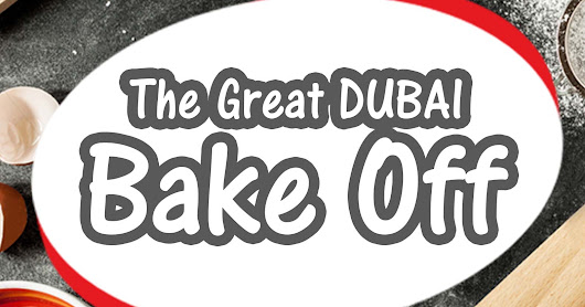 The Great Dubai Bake Off- Ultimate Baking Cimpetition in Dubai