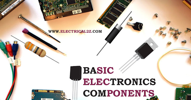 basic electronics components, basic electronic devices, basics of electronic devices and circuits, fundamental electronic components, basic electronics @electrical2z