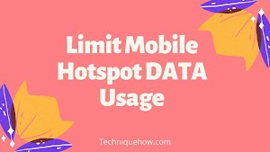 How to Set or Limit Hotspot DATA Usage? [ANDROID/iOS]
