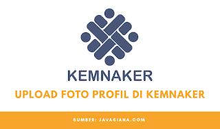 Cara Mengatasi Tidak Bisa Upload Foto Profil di Kemnaker