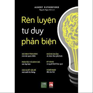 Rèn Luyện Tư Duy Phản Biện / Sách Tư Duy - Kỹ Năng Sống Hay ebook PDF-EPUB-AWZ3-PRC-MOBI