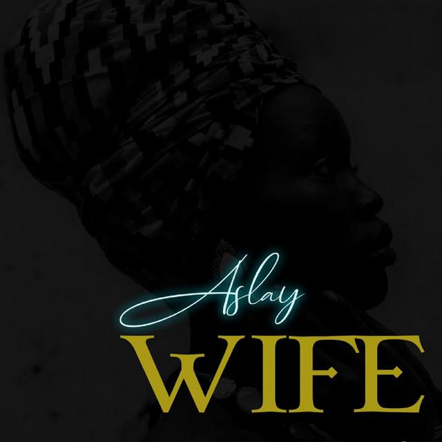 Aslay - Wife