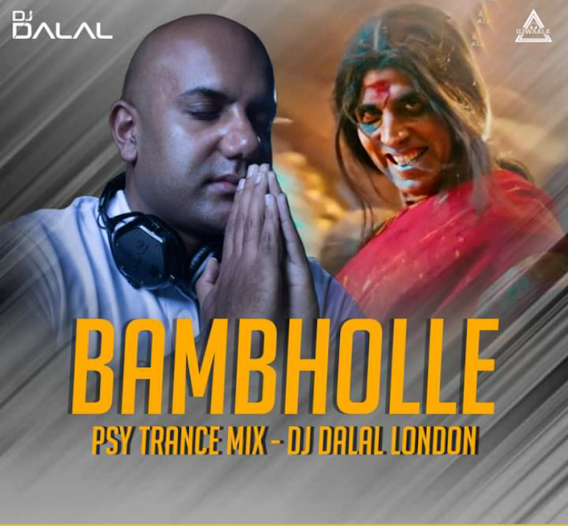 BAMBHOLLE (PSY TRANCE MIX) - DJ DALAL LONDON