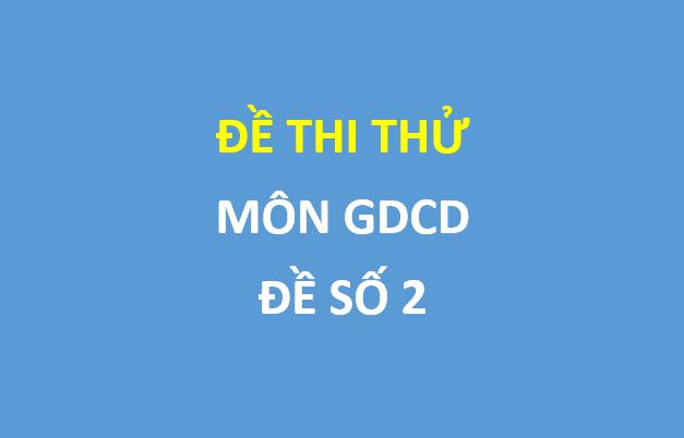 Đề thi thử môn gdcd lần 4 trường THPT Yên Lạc