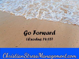 Go forward (Exodus 14:15)