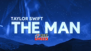 The Man By Taylor Swift - Lyrics
