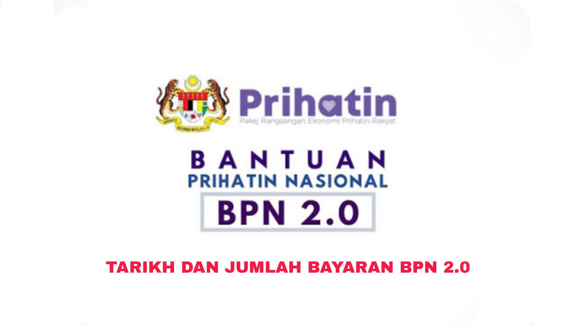 Tarikh Dan Jumlah Bayaran BPN 2.0 (Bantuan Prihatin Nasional)