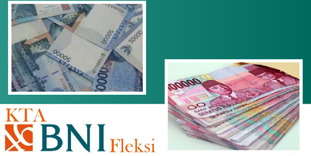 Tabel Angsuran Pinjaman KTA BNI Fleksi 2018/ 2019