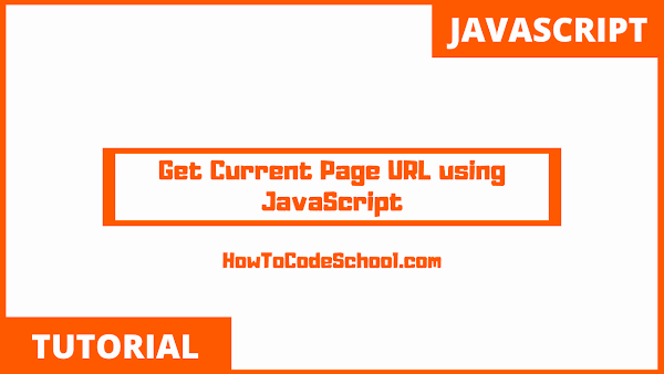Get Current Page URL using JavaScript