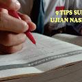 9 Tips Hadapi Ujian Nasional dan Ujian Sekolah
