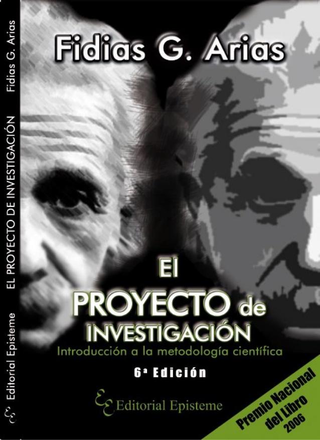 El proyecto de investigación: Introducción a la metodología científica, 6ta Edición – Fidias G. Arias