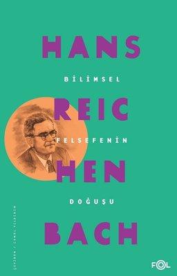 Hans Reichenbach - Bilimsel Felsefenin Doğuşu PDF İndir