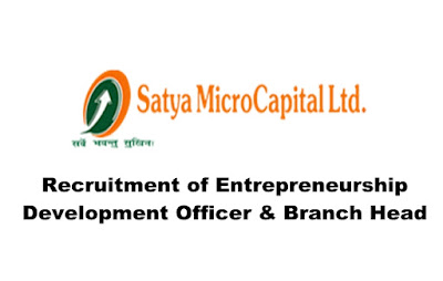 Satya Micro Capital Ltd. Hiring Entrepreneurship Development Officer/ Branch Head. Walk-in: 10 & 11 April,19