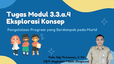 Tugas Modul 3.3.a.4 Eksplorasi Konsep - Pengelolaan Program yang Berdampak pada Murid