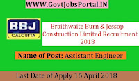 Braithwaite Burn & Jessop Construction Limited Recruitment 2018- Assistant Engineer