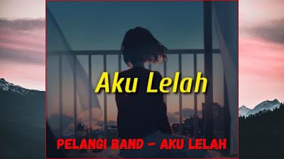 lirik lagu Pelangi Band - Aku Lelah