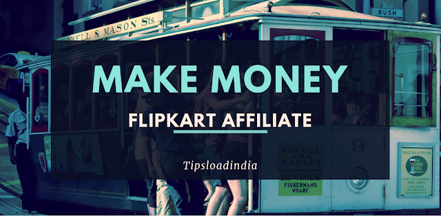 Flipkart affiliate program, flipkart affiliate marketing