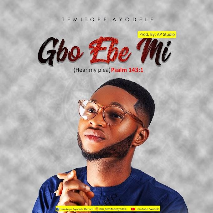 [Music] Temitope Ayodele - Gbo Ebe Mi