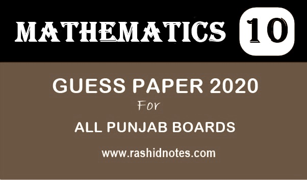 10th Class Math Guess Paper 2020 - Rashid Notes