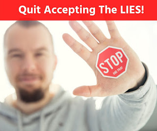 Quit Accepting The LIES!
