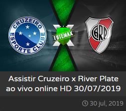 Assistir Cruzeiro x River Plate ao vivo dia 30-07-2019 às 19h15 - Copa Libertadores da América - Transmissão da SPORTV (FUTEMAX)